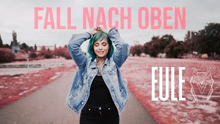 EULE  Fall nach Oben (Video)