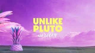 Unlike Pluto No Debate.mp3