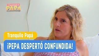 Tranquilo Papá - ¡Pepa despierta muy confundida! / Capítulo 4
