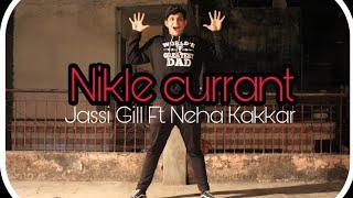 Nikle Currant tere yaar toh | Jassi Gill ft. Neha Kakkar | Dance Choreography by Ojas Tevetia