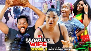 MY BROTHER'S WIFE SEASON 3- (Trending New Movie Full HD) 2021 Latest Nigerian Nollywood New Movie