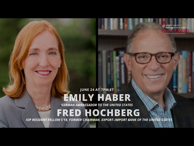 Fast Forum with Ambassador Emily Haber and Fred Hochberg