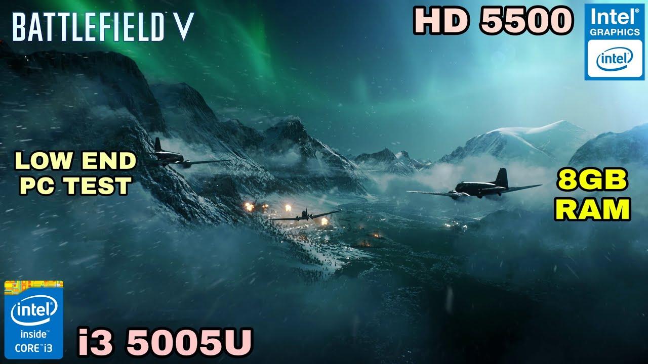 Battlefield V    Intel HD Graphics 5500    i3 5005U    8GB Ram