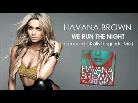 Havana Brown  We Run The Night Leonardo Kalls Upgrade Mix