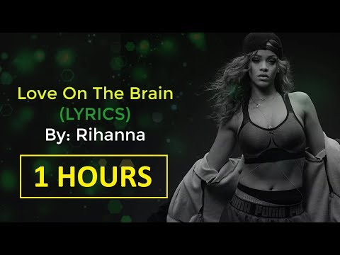 Rihanna - Love On The Brain LYRICS (1 HOUR)