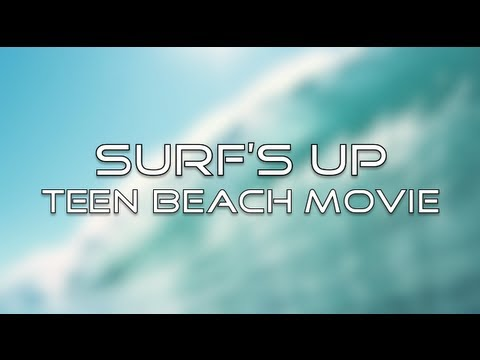 Teen Beach Movie - Surf's Up (Lyrics) Travel Video
