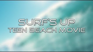 Teen Beach Movie - Surf's Up (Lyrics)