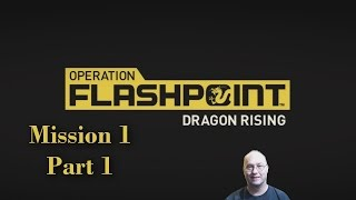 Operation Flashpoint: Dragon Rising, Playthrough Mission #1 part #1