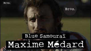 MAXIME MÉDARD | Blue Samouraï 🇫🇷🇯🇵 | Maxime populaire