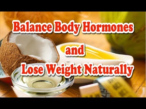 How to balance hormones for weight loss?,   Coconut oil for weight loss and benifits