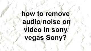 remove background noise sony vegas 13