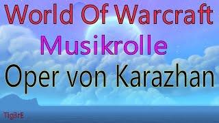 WOW - Musikrolle: Oper von Karazhan / Music Roll: Karazhan Opera House