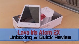 Lava Iris Atom 2X Unboxing and Quick Review Budget Smartphone