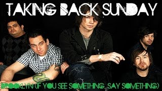 Watch Taking Back Sunday Brooklyn If You See Something Say Something video