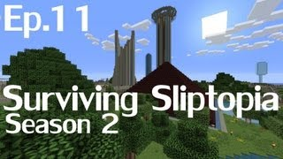 Surviving Sliptopia S2 Ep.11 - Time for Change ( A Minecraft LP )