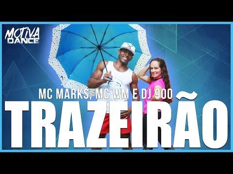 Trazeirão - MC MARKS MC WM E DJ 900  Motiva Dance Coreografia