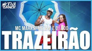 Baixar Trazeirão - MC MARKS, MC WM E DJ 900 | Motiva Dance (Coreografia)