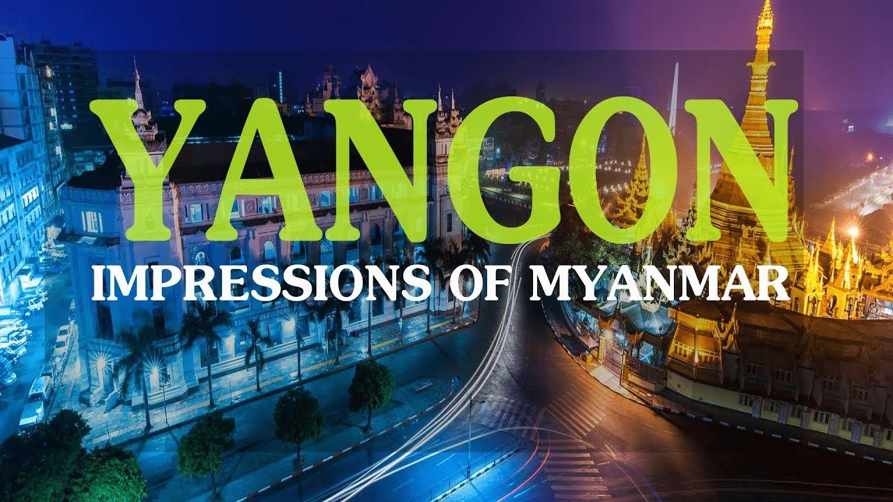 YANGON - MYANMAR   TRAVEL GUIDES 2018