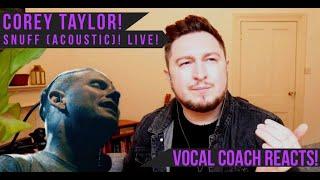 Vocal Coach Reacts! Corey Taylor! Snuff (Acoustic)! Live!