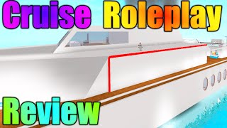 [ROBLOX: Cruise Roleplay] - Review - OD'er Paradise?