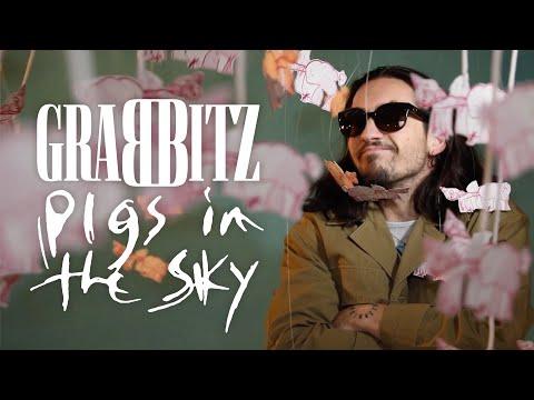 Смотреть клип Grabbitz - Pigs In The Sky