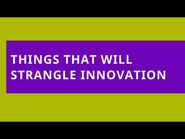 Audio Read: Things that Will Strangle Innovation