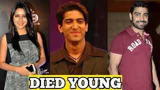10 Famous Tv Actors Died At Young Age | 2018 | Shocking 😱😱