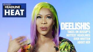 Deelishis takes on 50 Cent Smashing Rumors, Plastic Surgery and more..From  BOSSIP'S Headline Heat