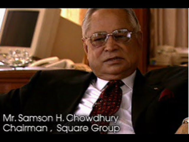 SQUARE Group Bangladesh I Dream of Samson H Chowdhury