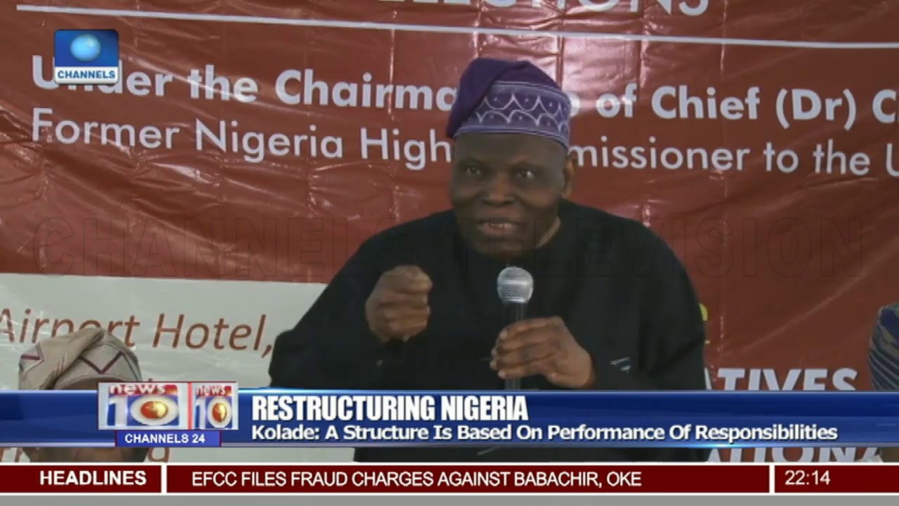 Restructuring Nigeria: Structure Is Based On Performance Of Responsibilities - Kolade
