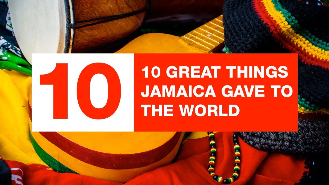 10 Great Things Jamaica Gave To The World