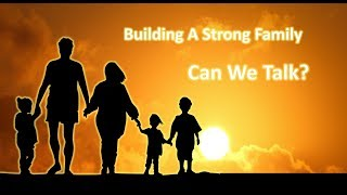 "Building A Stong Family:  ""Can we talk?"""