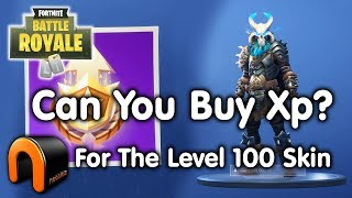 FORTNITE Can You Buy XP? (For The Level 100 Skin?)