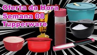 OFERTA DA HORA - SEMANA 08/2020 TUPPERWARE