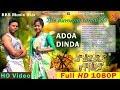 Ete Dumang Sanalido  I New Ho Full Video 2019 HD 1080P I  Adoa Dinda I