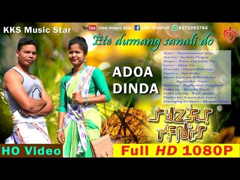 Ete Dumang Sanalido  I New Ho Full Video 2019 HD 1080P I  Adoa Dinda I