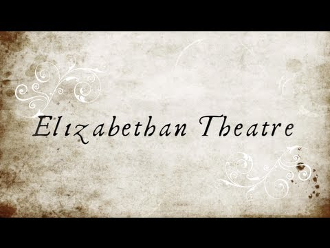 Elizabethan Theatre - Shakespeare's Globe Theatre, Inn-yards, and Queen Elizabeth I