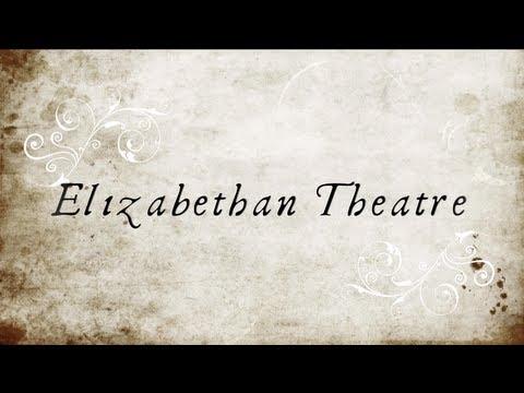 Elizabethan Theatre - Shakespeare's Globe Theatre, Inn-yards, and Queen Elizabeth I