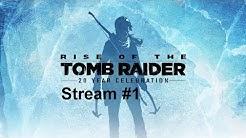 Rise of the Tomb Raider Stream Deutsch #1