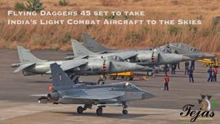 flying daggers 45 set to take india s light combat aircraft to the skies
