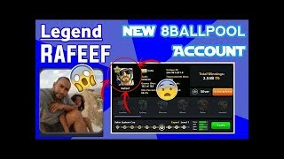 Rafeef 8 Ball Pool Legented  Wellcom Back New Account 2018!!
