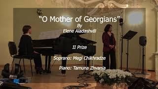 O MOTHER OF THE GEORGIANS - Elene Aladashvili,