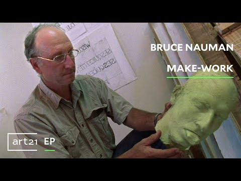 """Bruce Nauman: Make-Work   Art21 """"Extended Play"""""""