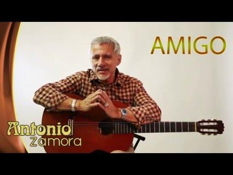 Amigo - Antonio Zamora - El Zacazonapan