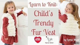 Learn How to Knit Child's Trendy Fur Vest