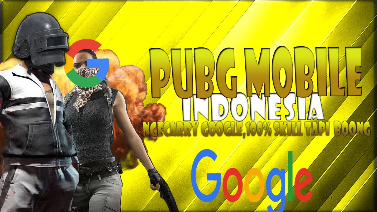 PUBG MOBILE INDONESIA-NGECARRY ANAK BUAH GOOGLE,100% SKILL TAPI BOONG