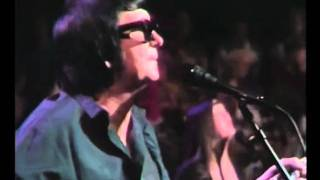 Roy Orbison - Running Scared live