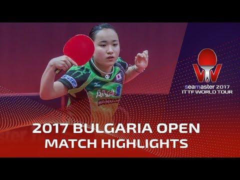 2017 Bulgaria Open Highlights: Mimo Ito vs Kasumi Ishikawa (Final)