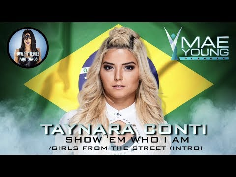 Taynara Conti - Show 'Em Who I Am + Girls From The Street Intro (Official WWE MYC Theme)