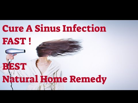 Cure A Sinus Infection FAST - BEST Natural Home Remedies approved